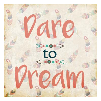 Dare to Dream-Kimberly Allen-Art Print