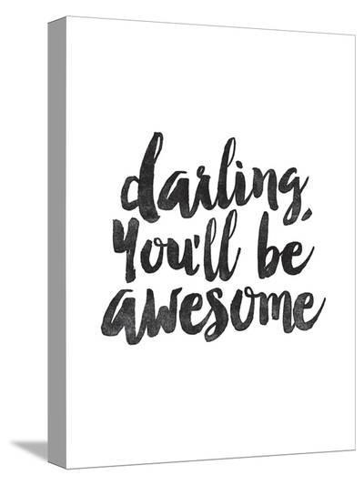 Darling Youll Be Awesome-Brett Wilson-Stretched Canvas Print