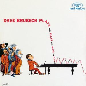 Dave Brubeck - Plays and Plays and Plays