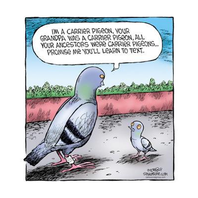 Speed Bump™ - I'm a carrier pigeon…your ancestors were carrier pigeons ...  by Dave Coverly