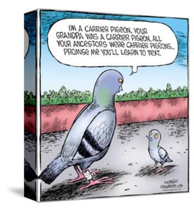 Speed Bump™ - I'm a carrier pigeon…your ancestors were carrier pigeons ...