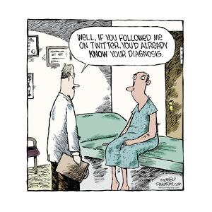 Speed Bump™ - Well, if you followed me on Twitter, you'd already KNOW your diagnosis. by Dave Coverly