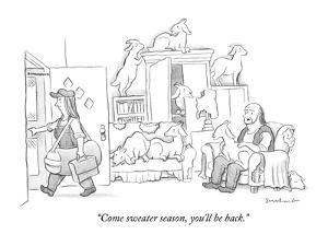 """""""Come sweater season, you'll be back."""" - New Yorker Cartoon by David Borchart"""