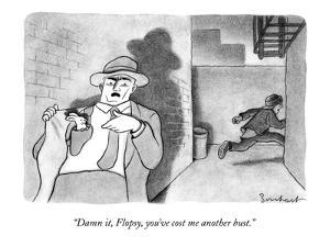 """""""Damn it, Flopsy, you've cost me another bust.""""  - New Yorker Cartoon by David Borchart"""