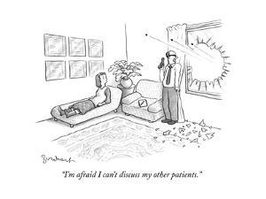 """""""I'm afraid I can't discuss my other patients."""" - New Yorker Cartoon by David Borchart"""
