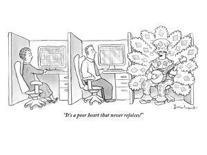 """""""It's a poor heart that never rejoices!"""" - New Yorker Cartoon by David Borchart"""