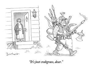 """It's just crabgrass, dear."" - New Yorker Cartoon by David Borchart"