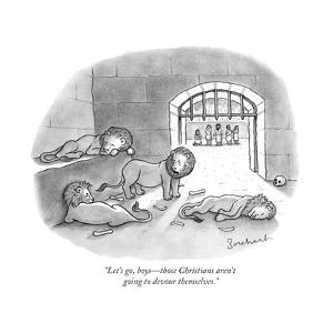 """""""Let's go, boysÑthose Christians aren't going to devour themselves."""" - New Yorker Cartoon by David Borchart"""