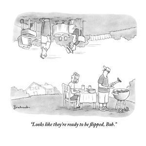 """Looks like they're ready to be flipped, Bob."" - New Yorker Cartoon by David Borchart"