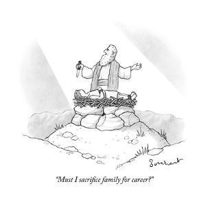 """""""Must I sacrifice family for career?"""" - New Yorker Cartoon by David Borchart"""