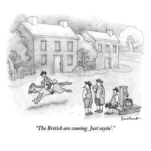 """The British are coming. Just sayin'."" - New Yorker Cartoon by David Borchart"