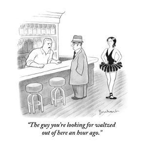 """""""The guy you're looking for waltzed out of here an hour ago."""" - New Yorker Cartoon by David Borchart"""