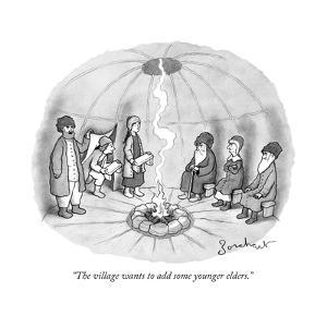 """""""The village wants to add some younger elders."""" - New Yorker Cartoon by David Borchart"""