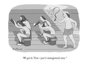 """""""We get it, Tom?you're management now."""" - New Yorker Cartoon by David Borchart"""