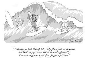 """""""We'll have to pick this up later. My plane just went down, sharks ate my …"""" - New Yorker Cartoon by David Borchart"""