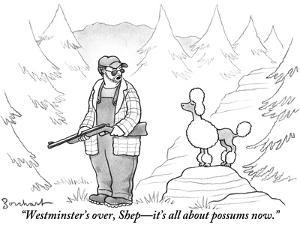 """""""Westminster's over, Shep—it's all about possums now."""" - New Yorker Cartoon by David Borchart"""