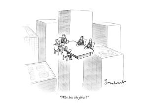 """""""Who has the floor?"""" - New Yorker Cartoon by David Borchart"""