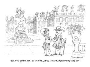 """""""Yes, it's a golden age?or would be, if we weren't all swarming with lice. - New Yorker Cartoon by David Borchart"""