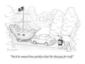 """""""You'd be amazed how quickly a boat like that pays for itself."""" - New Yorker Cartoon by David Borchart"""