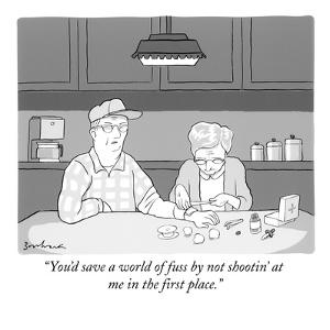 """""""You'd save a world of fuss by not shootin' at me in the first place."""" - New Yorker Cartoon by David Borchart"""