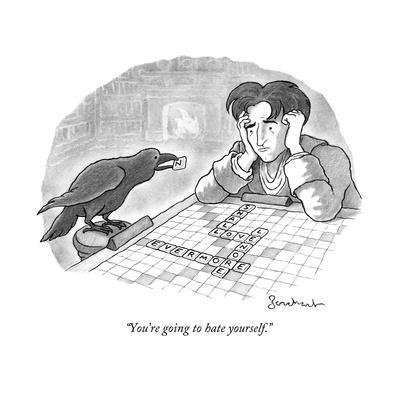 """""""You're going to hate yourself."""" - New Yorker Cartoon"""