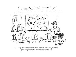 """""""And, if and when we score a touchdown, make sure you know your assignment?"""" - Cartoon by David Sipress"""