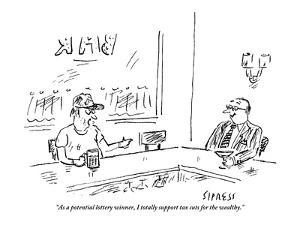 """""""As a potential lottery winner, I totally support tax cuts for the wealthy."""" - New Yorker Cartoon by David Sipress"""