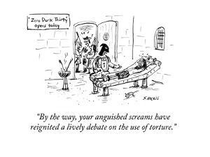 """By the way, your anguished screams havereignited a lively debate on the ?"" - Cartoon by David Sipress"