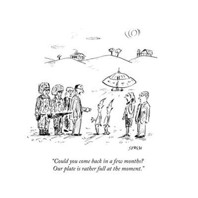"""""""Could you come back in a few months? Our plate is rather full at the moment."""" - New Yorker Cartoon by David Sipress"""