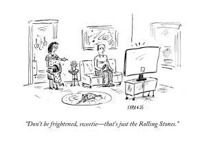 """Don't be frightened, sweetie?that's just the Rolling Stones."" - Cartoon by David Sipress"