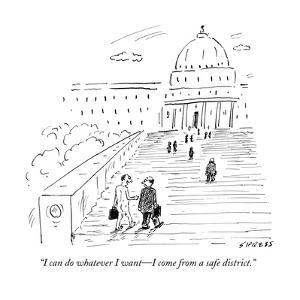 """""""I can do whatever I want?I come from a safe district."""" - New Yorker Cartoon by David Sipress"""