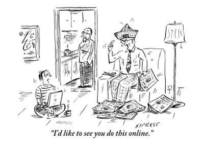 """I'd like to see you do this online."" - New Yorker Cartoon by David Sipress"