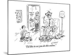 """""""I'd like to see you do this online."""" - New Yorker Cartoon by David Sipress"""