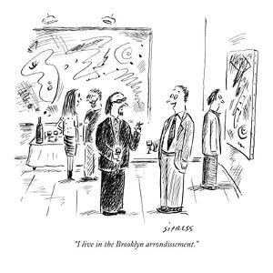 """I live in the Brooklyn arrondissement."" - New Yorker Cartoon by David Sipress"