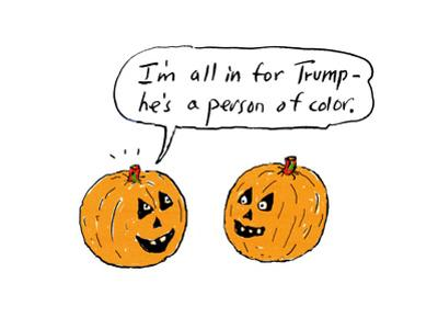 """I'm all in for Trump?he's a person of color."" - Cartoon by David Sipress"