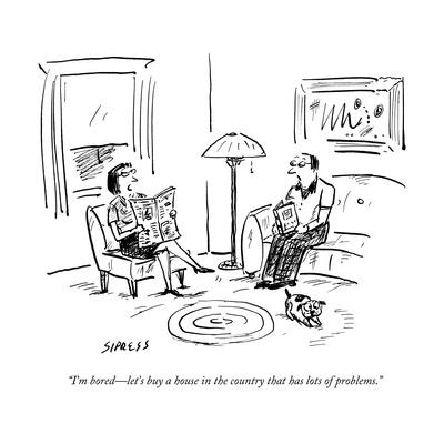 """I'm bored?let's buy a house in the country that has lots of problems."" - New Yorker Cartoon"