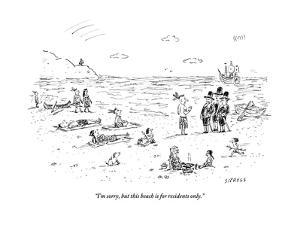 """I'm sorry, but this beach is for residents only."" - New Yorker Cartoon by David Sipress"