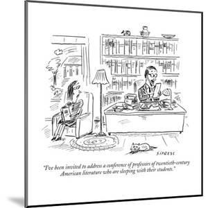 """""""I've been invited to address a conference of professors of twentieth-cent?"""" - New Yorker Cartoon by David Sipress"""