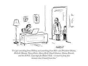 """""""I've got something from Hillary and something from Bill?also President Ob?"""" - Cartoon by David Sipress"""