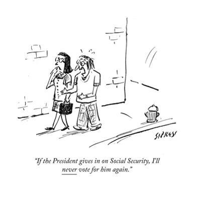 """""""If the President gives in on Social Security, I'llnever vote for him aga - Cartoon"""