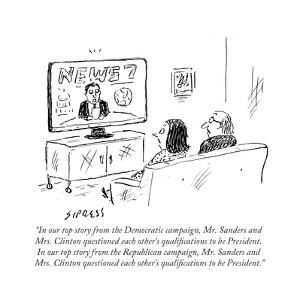 """""""In our top story from the Democratic campaign, Mr. Sanders and Mrs. ClintÉ"""" - Cartoon by David Sipress"""