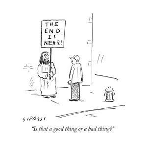 """Is that a good thing or a bad thing?"" - Cartoon by David Sipress"