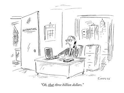 """Oh, that three billion dollars."" - New Yorker Cartoon"