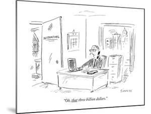 """Oh, that three billion dollars."" - New Yorker Cartoon by David Sipress"