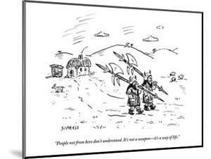 """""""People not from here don't understand. It's not a weapon?it's a way of li - New Yorker Cartoon by David Sipress"""