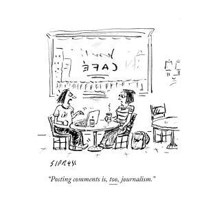 """""""Posting comments is, too, journalism."""" - Cartoon by David Sipress"""
