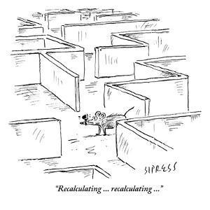 """Recalculating ... recalculating ?"" - New Yorker Cartoon by David Sipress"