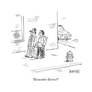 """Remember Bernie?"" - Cartoon by David Sipress"