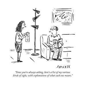 """""""Since you're always asking, here's a list of my various kinds of sighs, w..."""" - New Yorker Cartoon by David Sipress"""