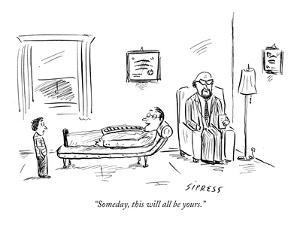 """""""Someday, this will all be yours."""" - New Yorker Cartoon by David Sipress"""
